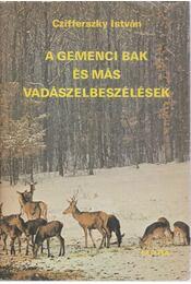 A gemenci bak és más vadászelbeszélések - Czifferszky István - Régikönyvek