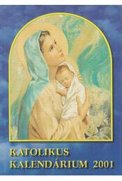 Katolikus Kalendárium 2001 - Czoborczy Bence, Erdődy Imre - Régikönyvek
