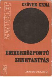 Emberközpontú zenetanítás - Czövek Erna - Régikönyvek