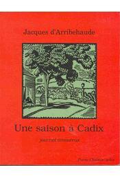 Une saison á Cadix - D'ARRIBEHAUDE, JACQUES - Régikönyvek