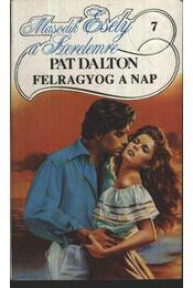 Felragyog a nap - Dalton, Pat - Régikönyvek