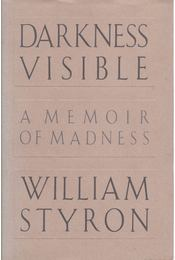 Darkness Visible - William Styron - Régikönyvek