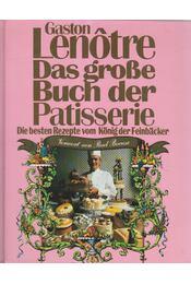Das große Buch der Patisserie - Lenotre, G. - Régikönyvek