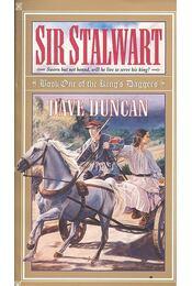 Sir Stalwart - Dave Duncan - Régikönyvek