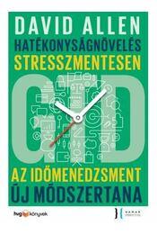 Hatékonyságnövelés stresszmentesen - GTD - David Allen - Régikönyvek