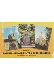 Barangolásaim Székelyföldön és környékén - Deák Ferenc - Régikönyvek