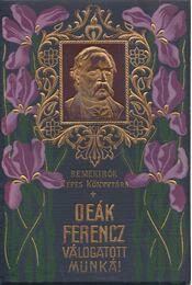 Deák Ferencz válogatott munkái - Deák Ferenc - Régikönyvek