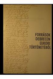Források Debrecen újkori történetéből - Régikönyvek