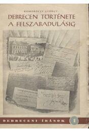 Debrecen története a felszabadulásig - Régikönyvek