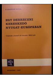 Egy debreceni kereskedő Nyugat-Európában - Régikönyvek
