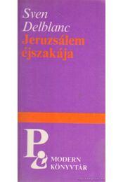 Jeruzsálem éjszakája - Delblanc, Sven - Régikönyvek