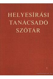 Helyesírási tanácsadó szótár - Deme László, Fábián Pál - Régikönyvek