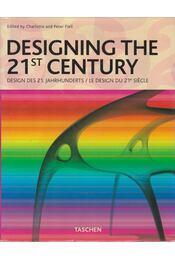 Designing the 21st Century - Fiell, Charlotte, Fiell, Peter - Régikönyvek