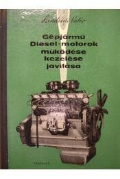Gépjármű diesel-motorok működése, kezelése, javítása - Régikönyvek
