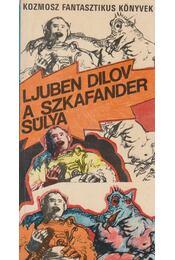 A szkafander súlya - Dilov, Ljuben - Régikönyvek