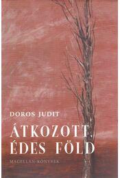 Átkozott, édes föld - DOROS JUDIT - Régikönyvek