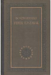 Fehér éjszakák - Dosztojevszkij, Fjodor Mihajlovics - Régikönyvek