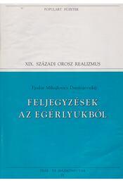 Feljegyzések az egérlyukból - Dosztojevszkij, Fjodor Mihajlovics - Régikönyvek