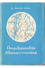 Összehasonlító állatszervezettan I-II. kötet - Dr. Ábrahám Ambrus - Régikönyvek
