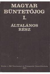 Magyar büntetőjog I. - Dr. Békés Imre - Régikönyvek