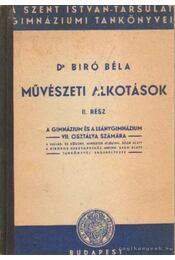Műveszeti alkotások II. rész - Dr. Bíró Béla - Régikönyvek