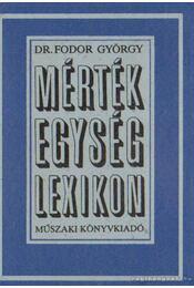 Mértékegység-lexikon - Dr. Fodor György - Régikönyvek