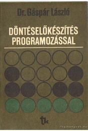 Döntéselőkészítés programozással - Dr. Gáspár László - Régikönyvek