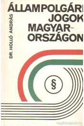 Állampolgári jogok Magyarországon - Dr. Holló András - Régikönyvek