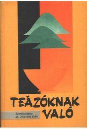 Teázóknak való - dr. Horváth Iván (szerk.) - Régikönyvek