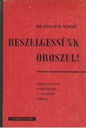 Beszélgessünk oroszul! - Dr. Horváth Miklós - Régikönyvek