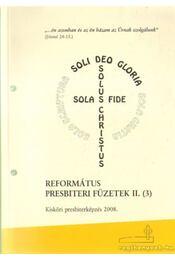 Református presbiteri füzetek II. (4) - Dr. Judák Endre (összeáll.) - Régikönyvek
