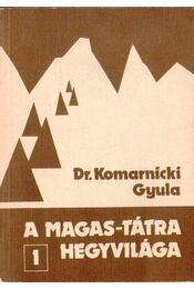 A Magas-Tátra hegyvilága 1. - Dr. Komarnicki Gyula - Régikönyvek
