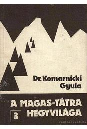 A Magas-Tátra hegyvilága III. kötet - Dr. Komarnicki Gyula - Régikönyvek