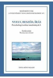NYELV, BESZÉD, ÍRÁS - PSZICHOLINGVISZTIKAI TANULMÁNYOK I. - Dr. Navracsics Judit - Régikönyvek