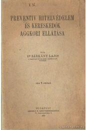 Preventiv hitelvédelem és kereskedők aggkori ellátása - Dr. Sárkány Lajos - Régikönyvek