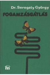 Fogamzásgátlás - Dr. Seregély György - Régikönyvek