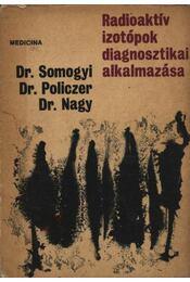 Radioaktív izotópok diagnosztikai alkalmazása - Dr. Somogyi György et al. - Régikönyvek