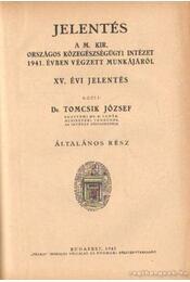Jelentés a M. Kir. országos közegészségügyi intézet 1941. évben végzett munkájáról - Dr. Tomcsik József - Régikönyvek