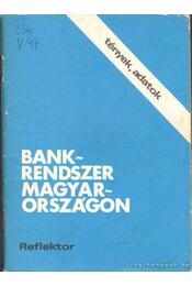 Bankrendszer Magyarországon - Dr. Tungli Márta (szerk.) - Régikönyvek
