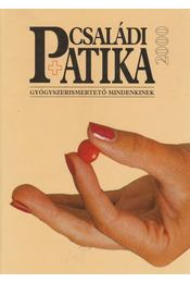Családi Patika 2000 - Dr. Varró Mihály, Dr. Varróné Baditz Márta - Régikönyvek