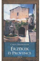 Érzékek és Provence - Drinkwater, Carol - Régikönyvek