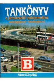 Tankönyv a járművezetői tanfolyamokhoz - Duka Gyula, Kiss István, Virágh Sándor, Békési István dr. - Régikönyvek