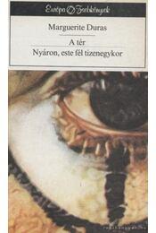 A tér / Nyáron, este fél tizenegykor - Duras, Marguerite - Régikönyvek