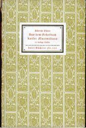 Aus dem Gebetbuch Kaiser Maximilians - Dürer, Albrecht, Reissinger, Karlheinz - Régikönyvek