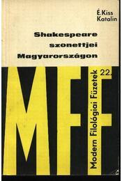 Shakespeare szonettjei Magyarországon - É. Kiss Katalin - Régikönyvek
