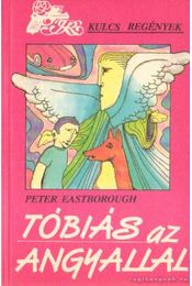 Tóbiás az angyallal - Eastborough,Peter - Régikönyvek