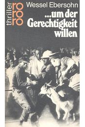 ...um der Gerechtigkeit willen - EBERSOHN, WESSEL - Régikönyvek