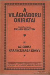 A világháború okiratai IV. - Eduard Bernstein - Régikönyvek
