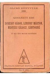 Egressy Gábor, Lendvay Márton, Megyeri Károly, Kántorné és más régi magyar szinészek - Szigligeti Ede - Régikönyvek