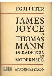 James Joyce és Thomas Mann - Egri Péter - Régikönyvek
